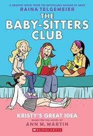The Baby-Sitters Club Graphic Novel #1: Kristy's Great Idea (Full Color Edition)